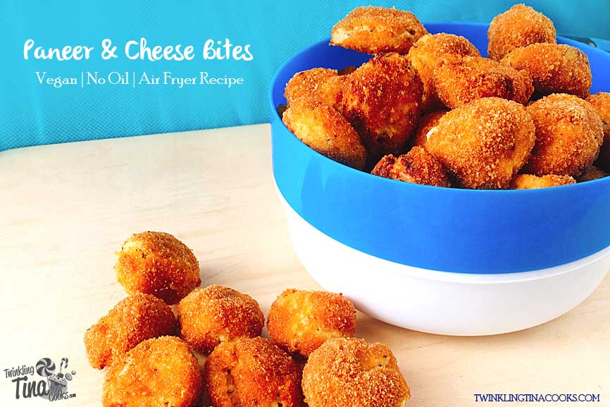 Crispy Paneer Cheese Bites Recipe Golden Air Fried Indian Cottage Cheese Balls Kid Friendly Recipe Veg Snack Recipe Twinkling Tina Cooks